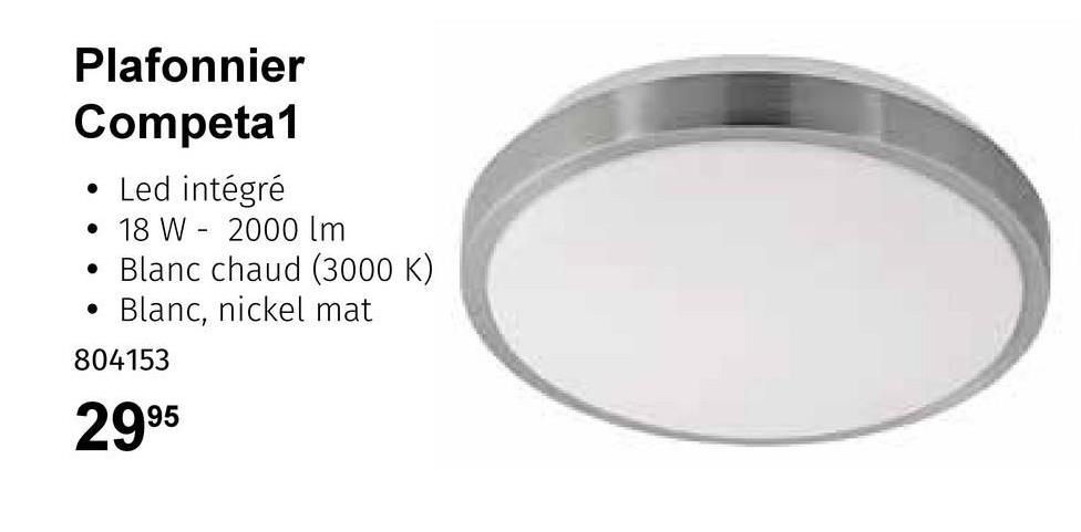 . Plafonnier Competa1 Led intégré 18 W - 2000 lm • Blanc chaud (3000 K) Blanc, nickel mat 804153 2995