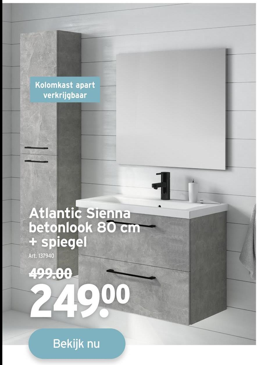 Kolomkast apart verkrijgbaar = 1 Atlantic Sienna betonlook 80 cm + spiegel Art. 137940 499.00 24900 Bekijk nu