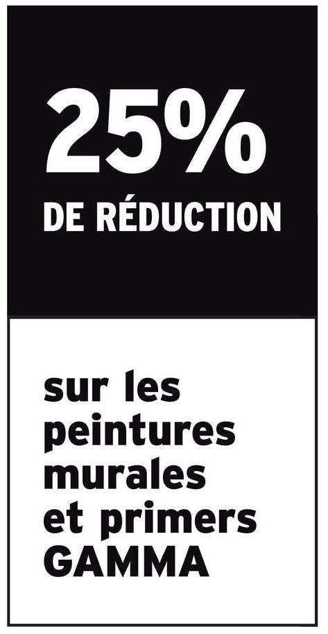 25% DE RÉDUCTION sur les peintures murales et primers GAMMA