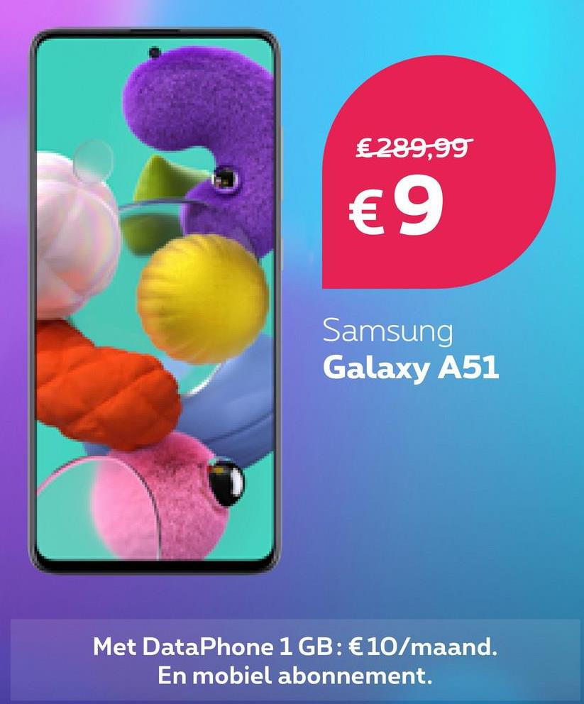 €289,99 €9 Samsung Galaxy A51 Met DataPhone 1 GB: €10/maand. En mobiel abonnement.