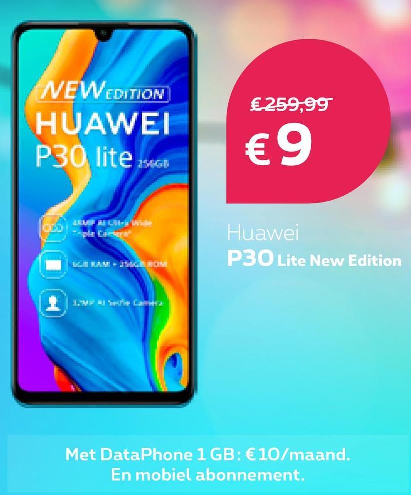 NEW EDITION HUAWEI €259,99 P30 lite €9 Huawei P30 Lite New Edition 1. La Met DataPhone 1 GB: €10/maand. En mobiel abonnement.