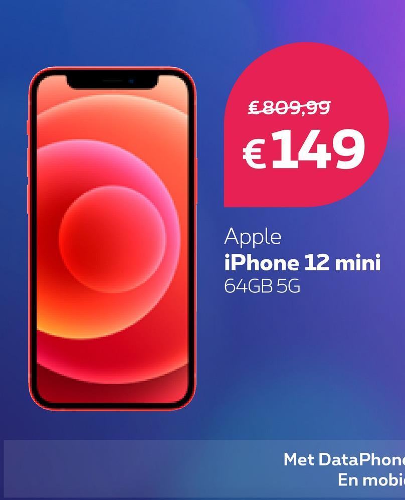 £809,99 €149 Apple iPhone 12 mini 64GB 5G Met DataPhon En mobi