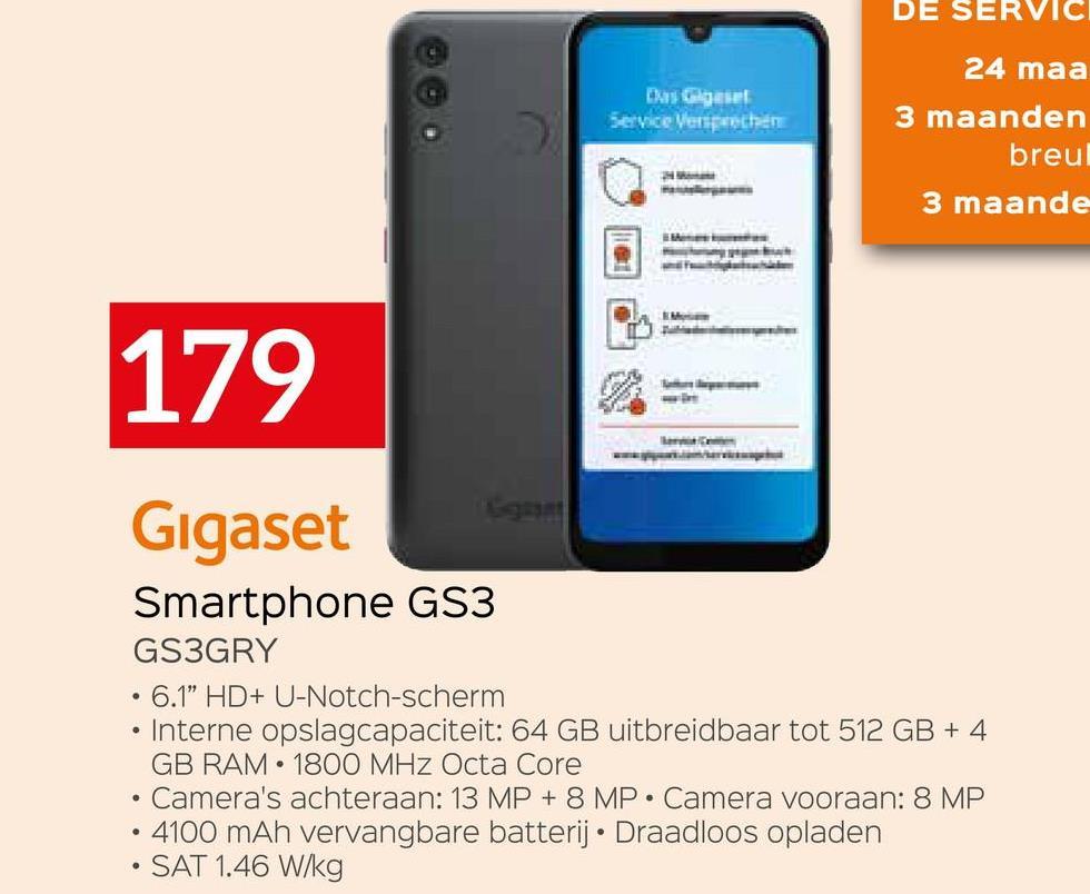 """DE SERVIC 24 maa Das Gilgesel Service Versprechen 3 maanden breu 3 maande 179 Gigaset Smartphone GS3 GS3GRY • 6.1"""" HD+ U-Notch-scherm • Interne opslagcapaciteit: 64 GB uitbreidbaar tot 512 GB + 4 GB RAM 1800 MHz Octa Core Camera's achteraan: 13 MP + 8 MP. Camera vooraan: 8 MP 4100 mAh vervangbare batterij. Draadloos opladen SAT 1.46 W/kg ."""