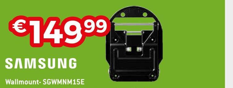 €14999 SAMSUNG Wallmount-SGWMNM15E