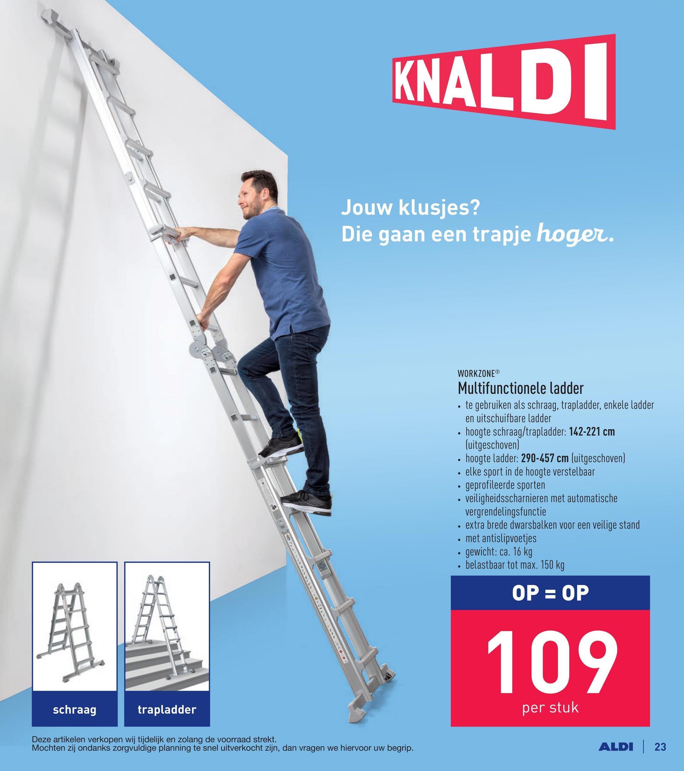 Multifunctionele ladder te gebruiken als schraag, trapladder, enkele ladder en uitschuifbare ladderhoogte schraag/trapladder: 142-221 cm (uitgeschoven)hoogte ladder: 290-457 cm (uitgeschoven)elke sport in de hoogte verstelbaargeprofileerde sportenveiligheidsscharnieren met automatische vergrendelingsfunctieextra brede dwarsbalken voor een veilige standmet antislipvoetjesgewicht: ca. 16 kgbelastbaar tot max. 150 kg