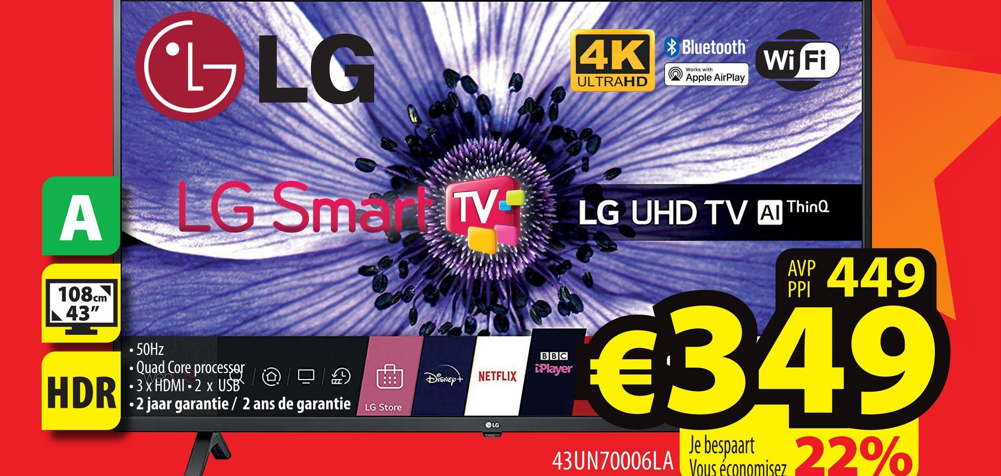 "WiFi 4K Bluetooth Works with CGLG ULTRAHD Apple AirPlay ALG Sms TV TV LG UHD TV Al Thing AVP 449 108cm 43"" BBC Player • 50Hz . Quad Core processor • 3 x HDMI: 2 x USB • 2 jaar garantie / 2 ans de garantie LG Store DISNEY+ NETFLIX HDR =3XHDMI-2 x USB LG 43UN70006LA de les paremisez 22%"