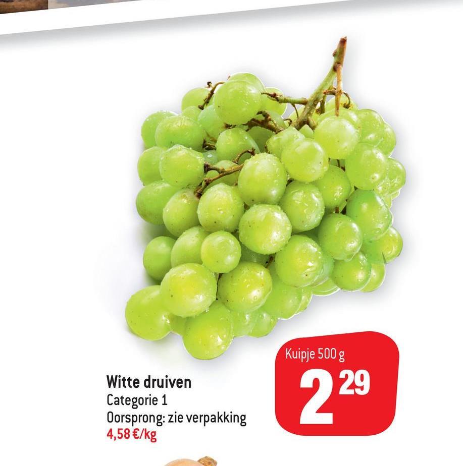 Kuipje 500 g 29 Witte druiven Categorie 1 Oorsprong: zie verpakking 4,58 €/kg 229