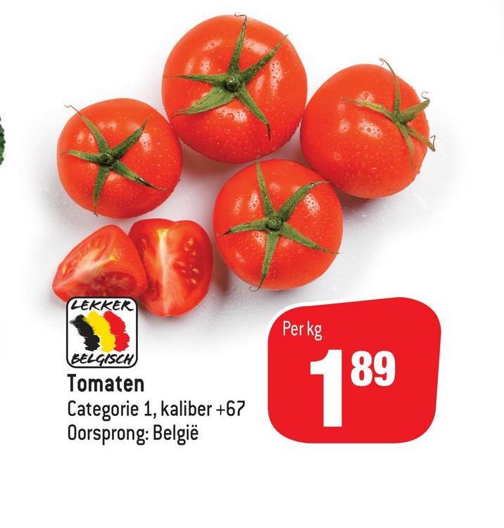 LEKKER Per kg BELGISCH Tomaten Categorie 1, kaliber +67 Oorsprong: België 189