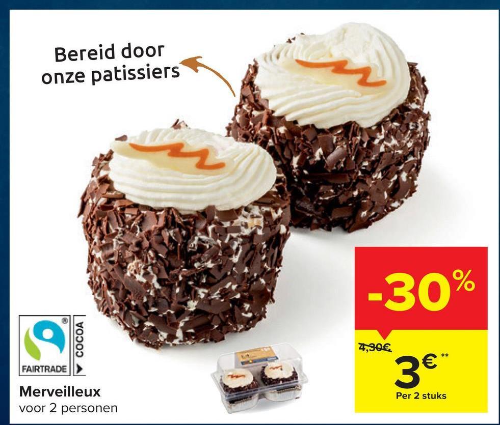 """Bereid door onze patissiers -30% COCOA 4,30€ FAIRTRADE 3€"""" Merveilleux voor 2 personen Per 2 stuks"""