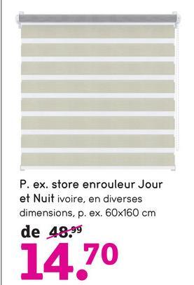 P. ex. store enrouleur Jour et Nuit ivoire, en diverses dimensions, p. ex. 60x160 cm de 48.99 14.70