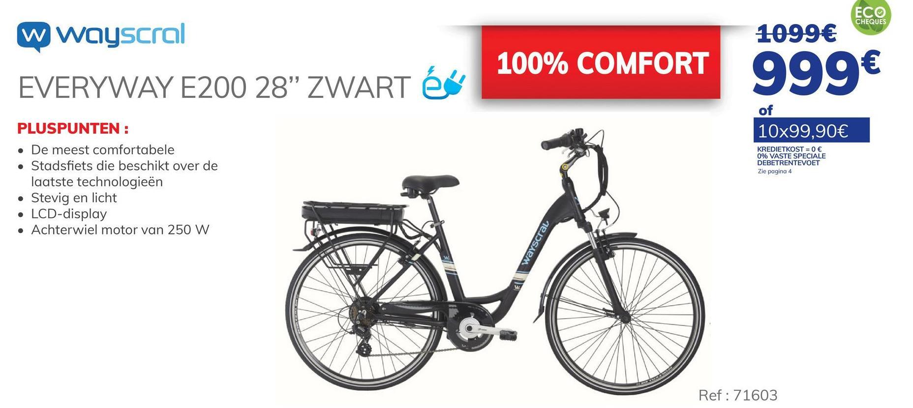 """Elektrische Fiets Wayscral Everyway E200 28 Zwart (batterij Inbegrepen)"""" De WAYSCRAL Everyway E200 24 elektrische fiets van WAYSCRAL is een stadsfiets die is uitgerust met de nieuwste technologieën en staat dus dag in dag uit garant voor goede prestaties en betrouwbaarheid. Het is de meest comfortabele fiets in het gamma. Het rendement van deze fiets is hoger in de stad, en de 28'' versie is geschikt voor grote personen. Deze stadsfiets heeft achteraan een motor van 250 W en een lithiumbatterij van SAMSUNG 36 V 13 Ah waarmee je snelheden tot 60 à 80 km/u kunt behalen. De assistentie helpt u tot 25 km/u. Het duurt 5 à 6 uur om de batterij op te laden. De Everyway E200 heeft een kettingkast die de ketting vrij houdt van vuil en stof, en ook het lawaai van de ketting dempt. Hij beschikt ook over een verstelbare stuurpen, een opgehangen telescopische vork voor een beter rijcomfort. Deze fiets heeft een externe transmissie """"Shimano Altus"""" met 7 versnellingen. De fiets is stevig en licht dankzij het aluminium frame. Het remsysteem bestaat uit een mechanische schijfrem. Met zijn LCD-display kunt u 6 zaken in het oog houden en regelen: de snelheid, het batterijniveau van de fiets, het batterijniveau van de smartphone, of u kunt er een GPS aan koppelen via de USB-aansluiting. Deze fiets is ideaal om te fietsen in heuvelachtig landschap of om zonder moeite zaken te vervoeren (babydrager, bagage, etc. ...). De oplader wordt met de fiets geleverd."""". - De meest comfortabele. - Stadsfiets die beschikt over de laatste technologieën. - Achterwiel motor van 250 W. - Stevig en licht. - LCD-display. - Lithiumbatterij van SAMSUNG 36 V 13 Ah. Ontdek de premies bij het kopen van een elektrische fiets. Klik hier >"""""""