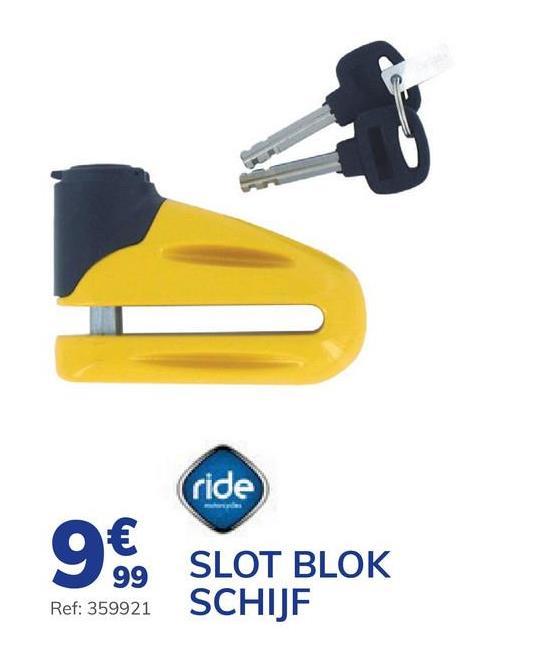 Slot Blok Schijf Proxium 10mm Dit RIDE schijfremslot is een essentieel beveiligingshulpmiddel voor uw motorfiets. Met een sluitpen met een diameter van 10 mm wordt dit slot op de remschijf bevestigd. Wordt geleverd met twee sleutels.. - Beugelbinnenmaat 5,5 mm - Wordt geleverd met twee sleutels.