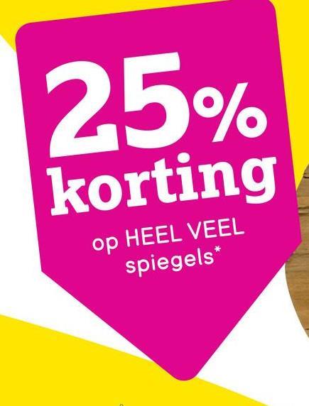 25% korting op HEEL VEEL spiegels*