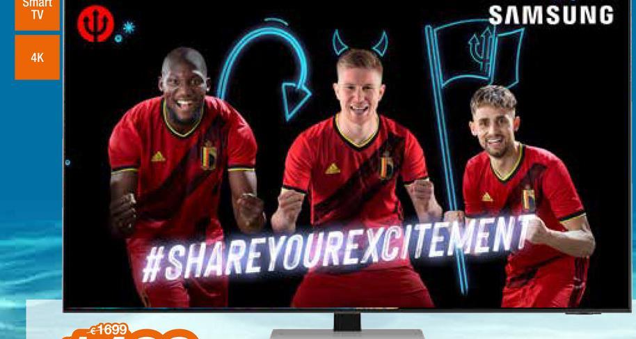 Smalt TV SAMSUNG 4K #SHARE YOUREXCITEMENT € 1699