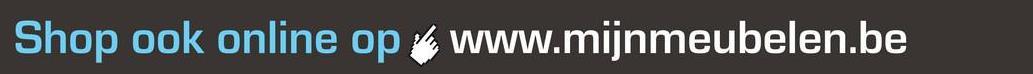 Shop ook online op www.mijnmeubelen.be