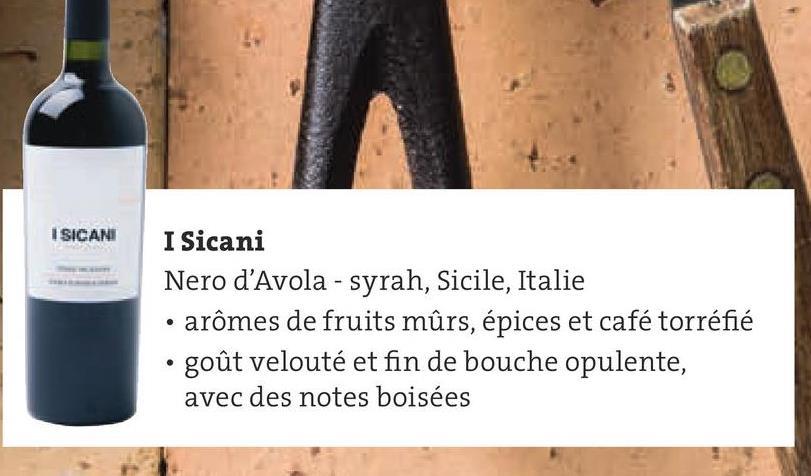 ISICANI I Sicani Nero d'Avola - syrah, Sicile, Italie arômes de fruits mûrs, épices et café torréfié • goût velouté et fin de bouche opulente, avec des notes boisées