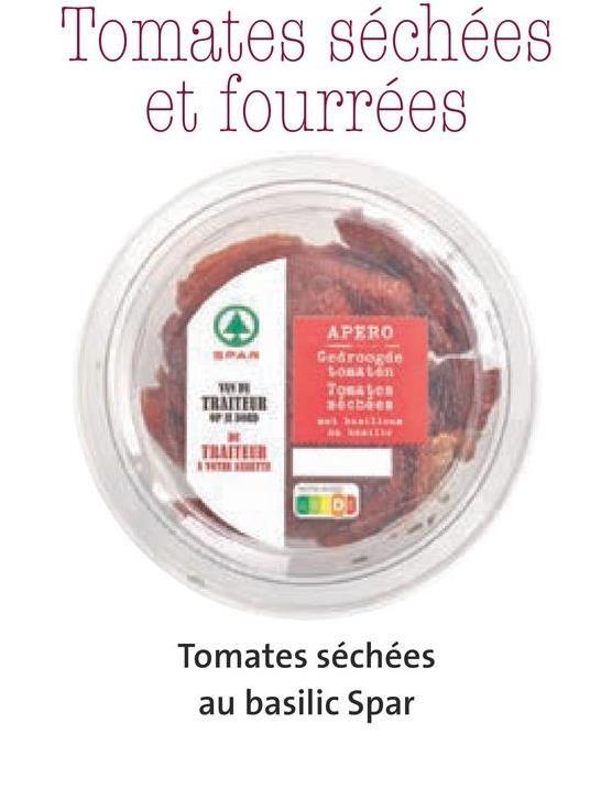 Tomates séchées et fourrées மாகா) APERO Georgende Donalan Tos meche TRAITEUR TILTELE Tomates séchées au basilic Spar