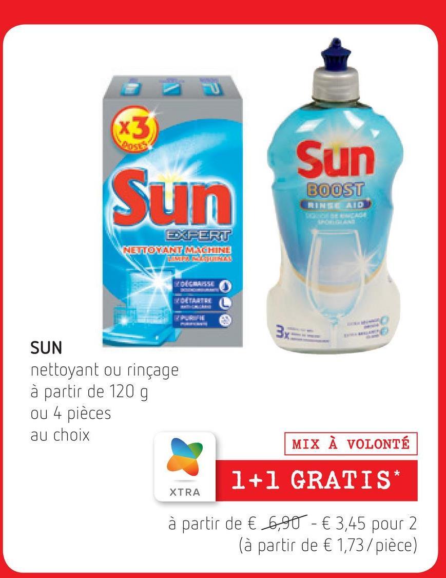 x3 sel Sun Sun BOOST RINTERID EFERT NETTOYANT MECHINI. ERRENTS WOETARTRE சம்ப SUN nettoyant ou rinçage à partir de 120 g ou 4 pièces au choix MIX À VOLONTÉ 1+1 GRATIS XTRA à partir de € 6,90 - € 3,45 pour 2 (à partir de € 1,73/pièce)