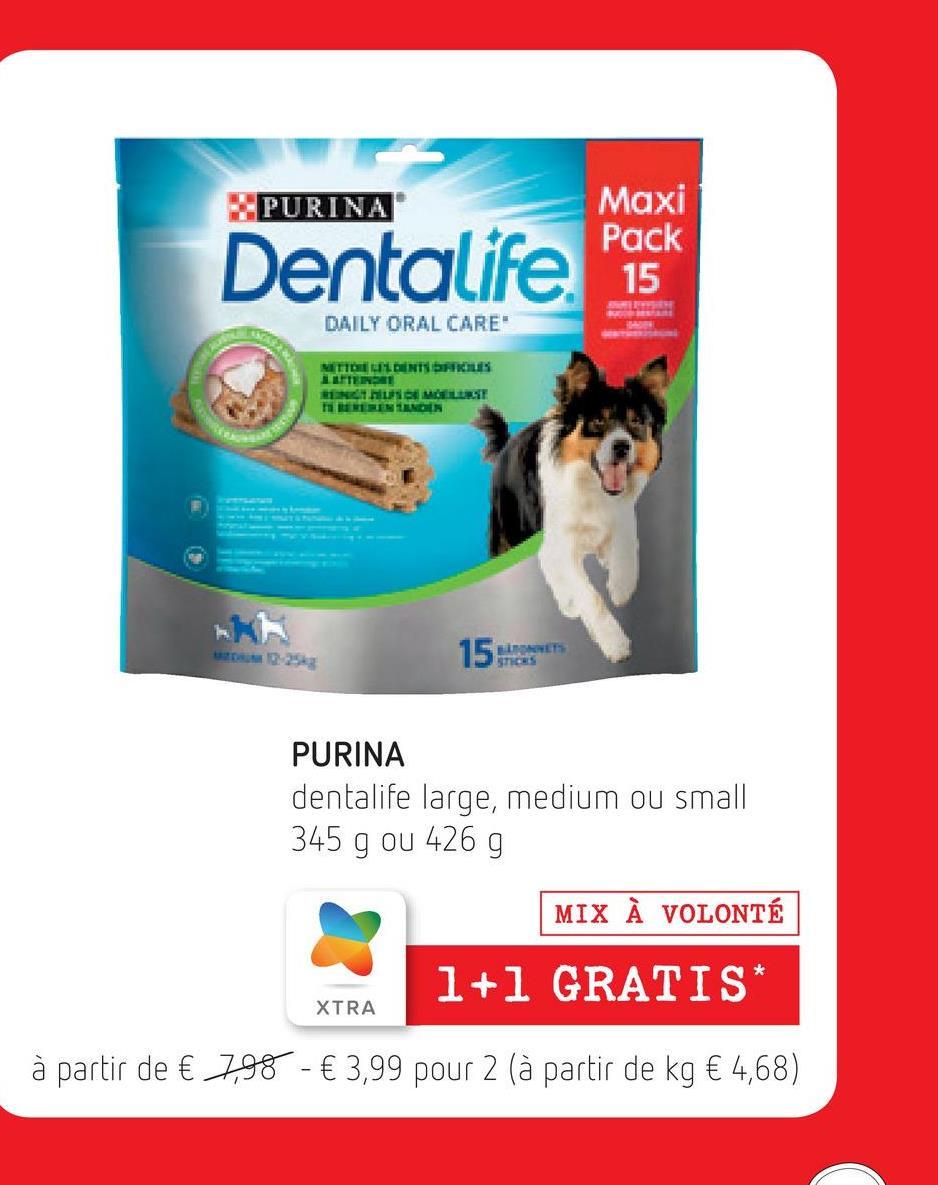 PURINA Maxi Pack 15 DAILY ORAL CARE SER MENTS LITEINDRE 15 liens PURINA dentalife large, medium ou small 345 g ou 426 g MIX À VOLONTÉ 1+1 GRATIS XTRA à partir de € 7,98 - € 3,99 pour 2 (à partir de kg € 4,68)