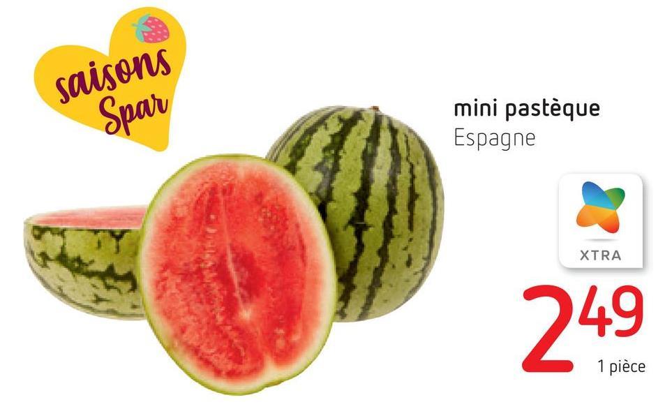 saisons Spar mini pastèque Espagne XTRA 249
