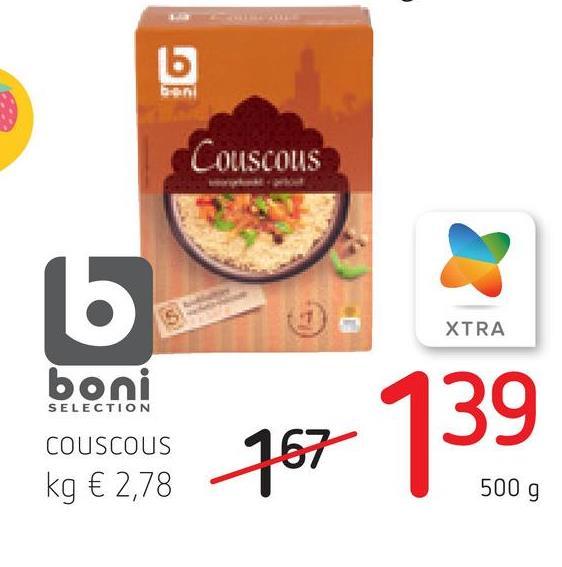 b Couscous 16 XTRA boni SELECTION COUSCOUS kg € 2,78 767 139