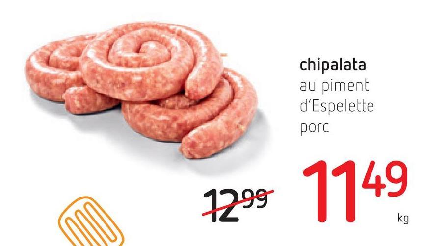 chipalata au piment d'Espelette porc 7299 1149 kg