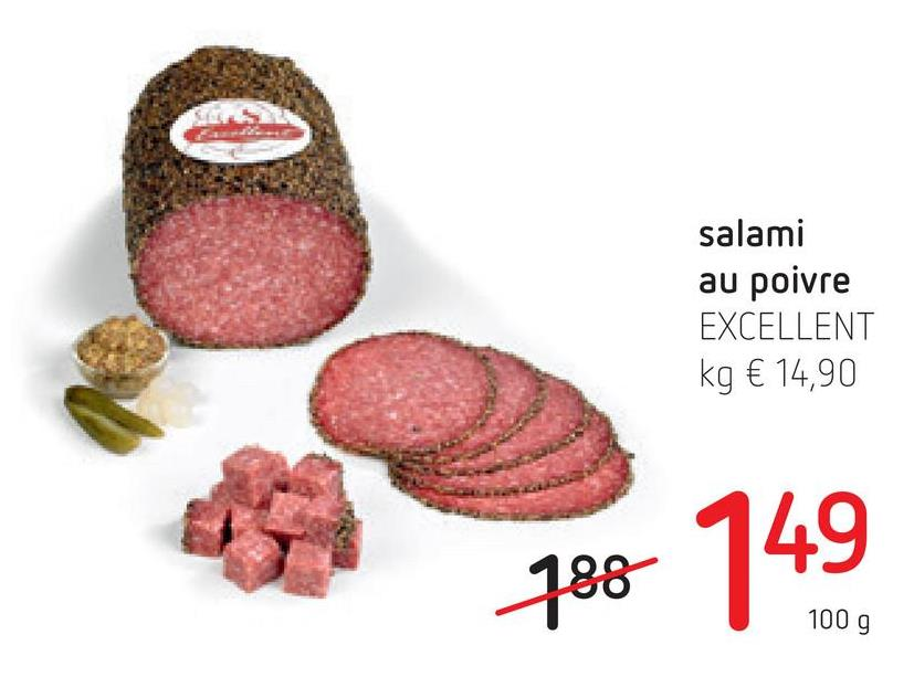 salami au poivre EXCELLENT kg € 14,90 788 149