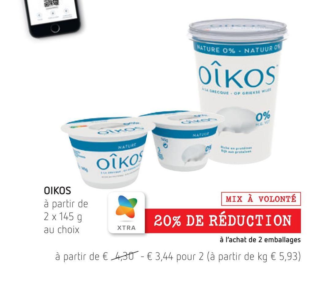 NATURE 0% - NATUURGE OIKOS ACCOU OPENNE RUN 0% POVO MAFI HAUST OKO MIX À VOLONTÉ OIKOS à partir de 2 x 145 g au choix 20% DE RÉDUCTION XTRA à l'achat de 2 emballages à partir de € 4,30 - € 3,44 pour 2 (à partir de kg € 5,93)