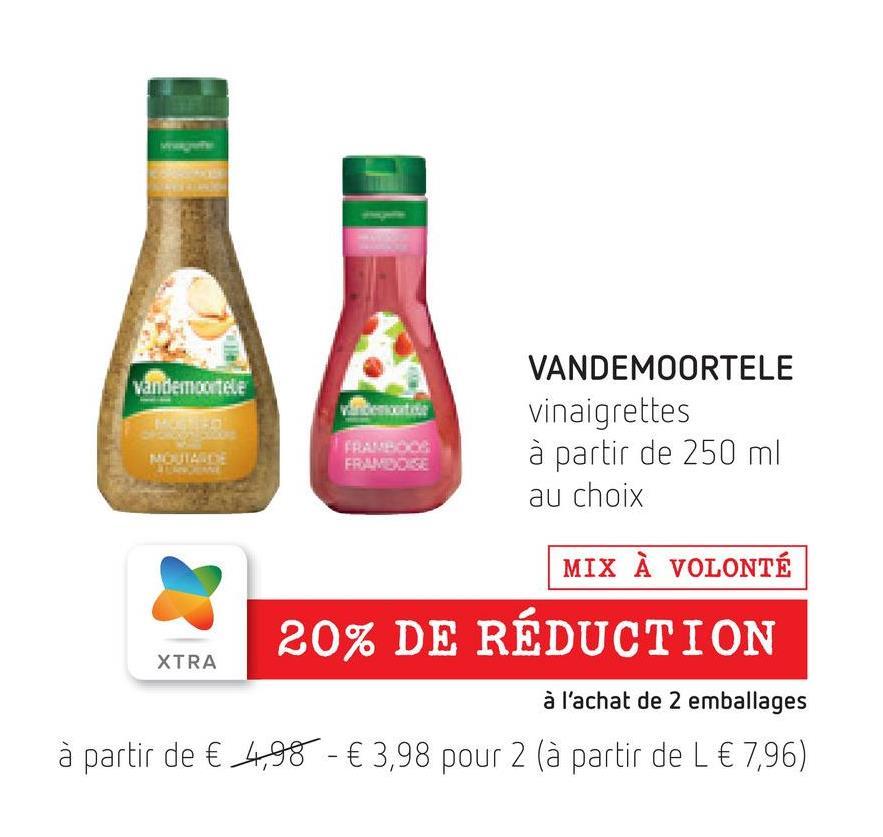 Vandem TALE Vibes VANDEMOORTELE vinaigrettes à partir de 250 ml au choix NORA DE FRAREDO FRANDSE MIX À VOLONTÉ 20% DE RÉDUCTION XTRA à l'achat de 2 emballages à partir de € 4,98 - € 3,98 pour 2 (à partir de L € 7,96)