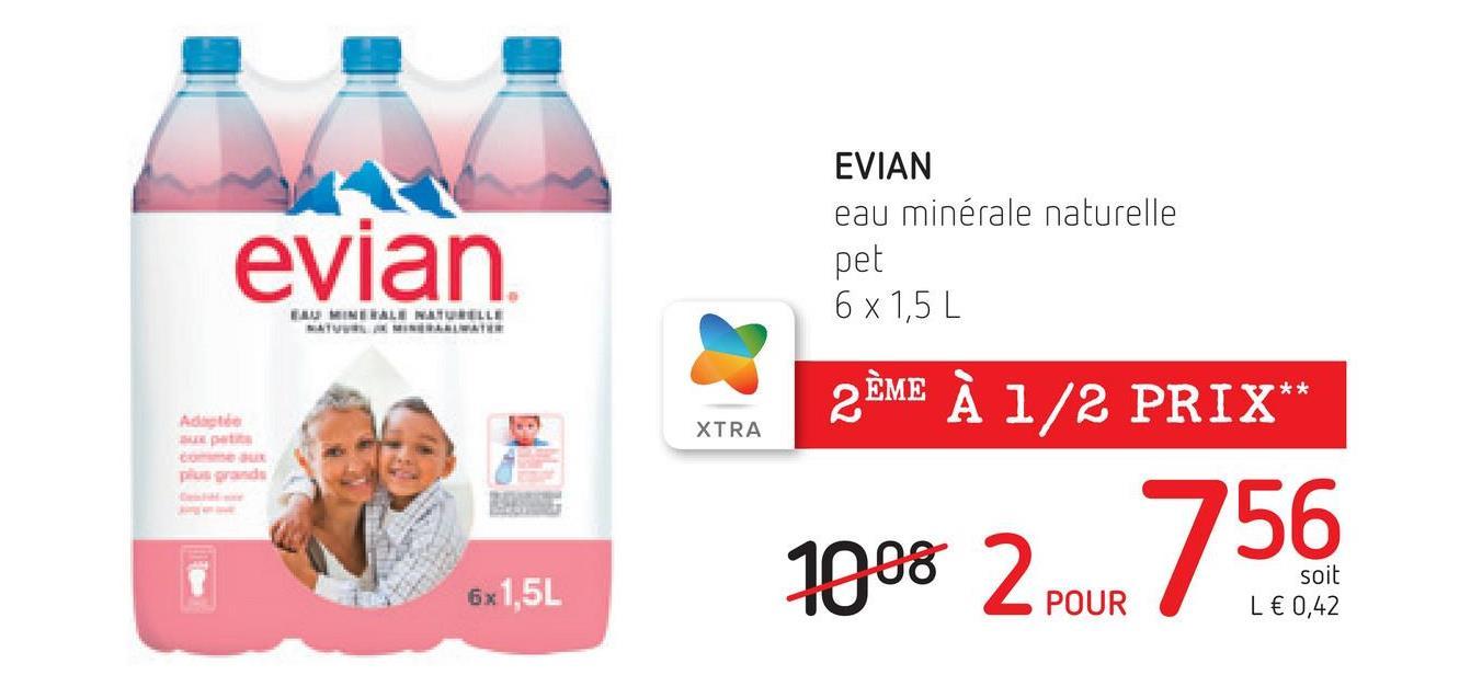 evian EVIAN eau minérale naturelle pet 6 x 1,5 L BAUMINNALLALLE 2ÈME À 1/2 PRIX** Ad XTRA 1008 2 pour soit 6x1,5L L€ 0,42