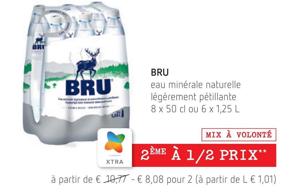 BRI BRU BRU eau minérale naturelle légèrement pétillante 8 x 50 cl ou 6 x 1,25 L MIX À VOLONTÉ * 2ÈME À 1/2 PRIX** XTRA à partir de € 10,77 - € 8,08 pour 2 (à partir de L € 1,01)