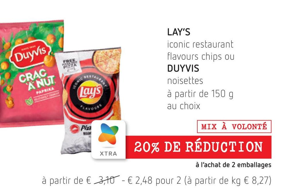Duyvis FREE 1 PUUTTA LAY'S iconic restaurant flavours chips ou DUYVIS noisettes à partir de 150 g au choix ***** *** CRAC ANUT FAFRIKA Lays WO4** MIX À VOLONTÉ 20% DE RÉDUCTION XTRA à l'achat de 2 emballages à partir de € 3,70 - € 2,48 pour 2 (à partir de kg € 8,27)