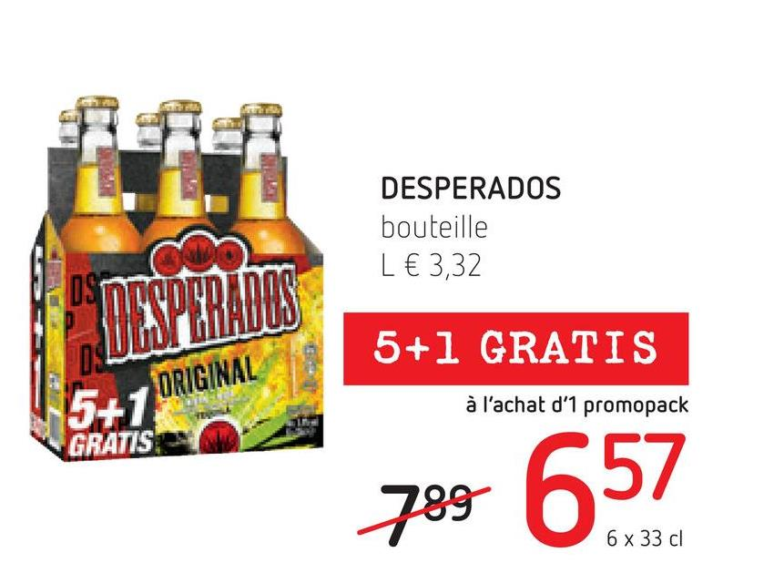 DESPERADOS bouteille L € 3,32 CX OST DESPERADOS 5+1 GRATIS DS 5+1 GRATIS ORIGINAL à l'achat d'1 promopack 789 657 6 x 33 cl