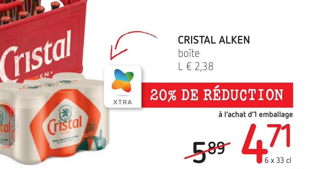 Cristal CRISTAL ALKEN boîte L € 2,38 CH 20% DE RÉDUCTION XTRA à l'achat d'1 emballage tal Cristal 589 471 6 x 33 cl
