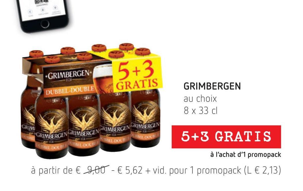 """5+3 GRIMBERGEN GRATIS DL BEET-DOUBLE GRIMBERGEN au choix 8 x 33 cl 14. """"CHIMBE AGENCIRLWEERGEN-RIMBERGEN NIMIS NGEN 5+3 GRATIS BELL à l'achat d'1 promopack à partir de € 9,00 - € 5,62 + vid. pour 1 promopack (L € 2,13)"""