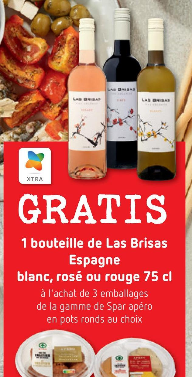 LAURIS LAS BRA 23 XTRA GRATIS 1 bouteille de Las Brisas Espagne blanc, rosé ou rouge 75 cl à l'achat de 3 emballages de la gamme de Spar apéro en pots ronds au choix