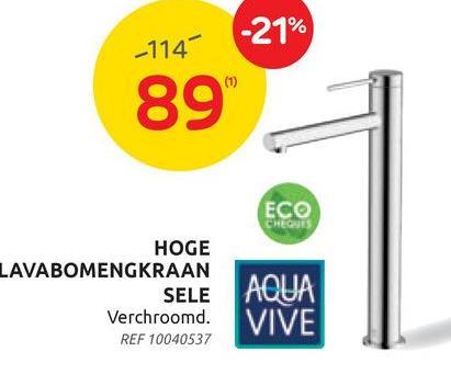 -21% -114 (1) 89 ECO CHEGUES HOGE LAVABOMENGKRAAN SELE Verchroomd. REF 10040537 AQUA VIVE