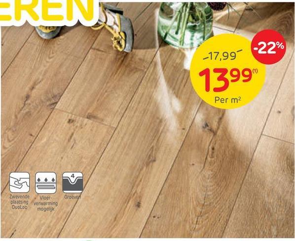 EREN -22% -17,99 1399 Per m2 4 Groeven Zwevende Vloer plaatsing verwarming Duoloc mogelijk