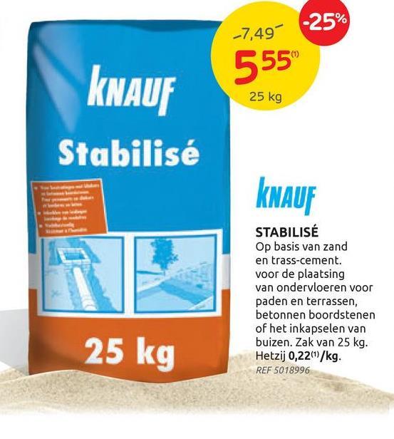 Mortier Knauf 'Stabilisé' 25 kg Mélange prêt à l'emploi à base de sable et de ciment trass pour la réalisation de sous-couches pour pavements et terrasses ainsi que pour le placement de bordures en béton ou encore l'enrobage de conduites.