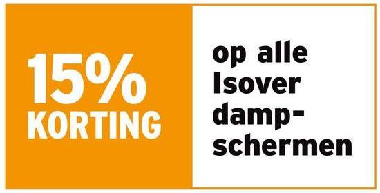 op alle 15% KORTING Isover damp- schermen