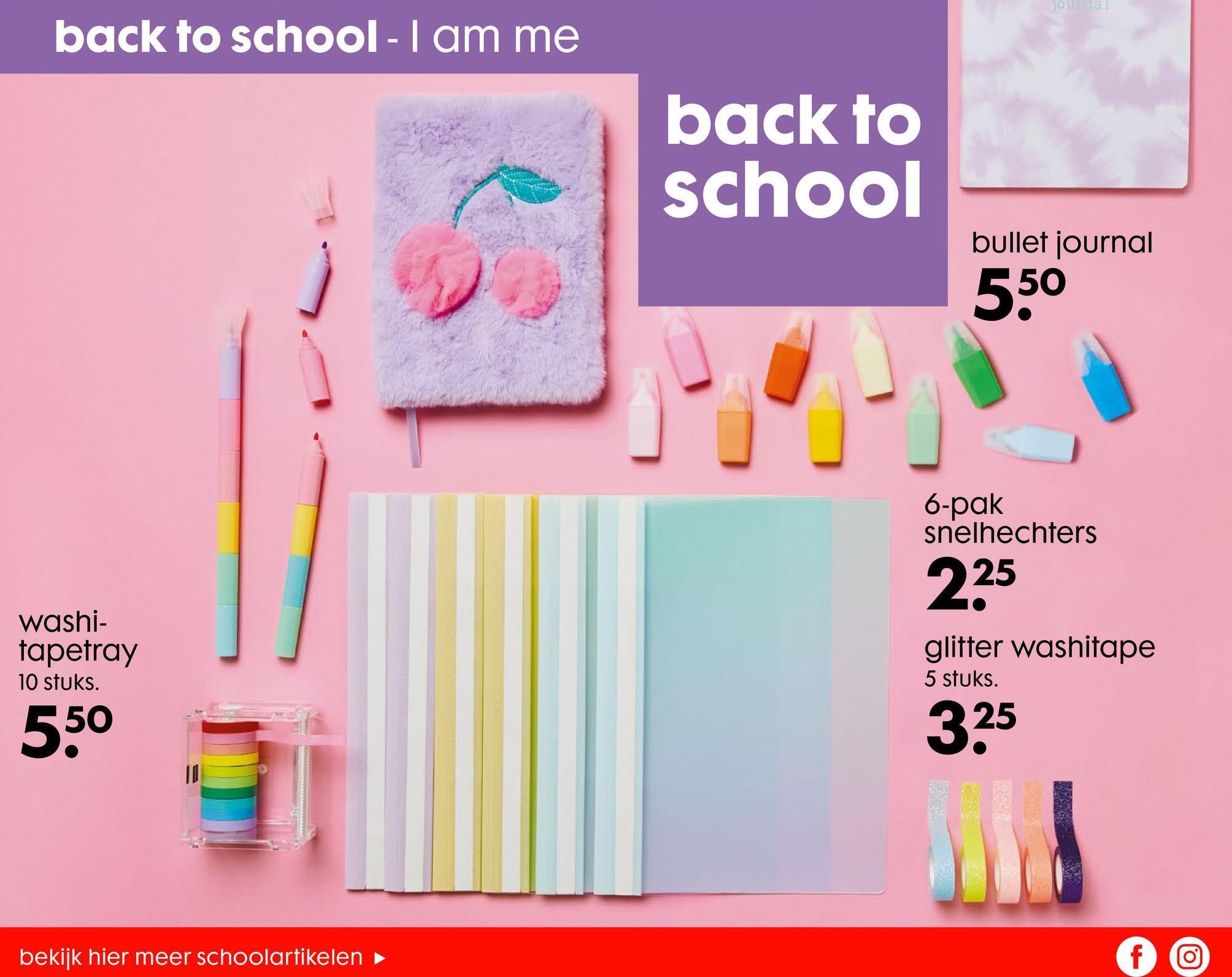 10 back to school - I am me back to school bullet journal 550 6-pak snelhechters 25 225 washi- tapefray 10 stuks. glitter washitape 5 stuks. 550 325 bekijk hier meer schoolartikelen fo