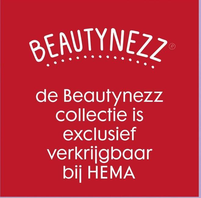 BEAUTYNEZZ de Beautynezz collectie is exclusief verkrijgbaar bij HEMA