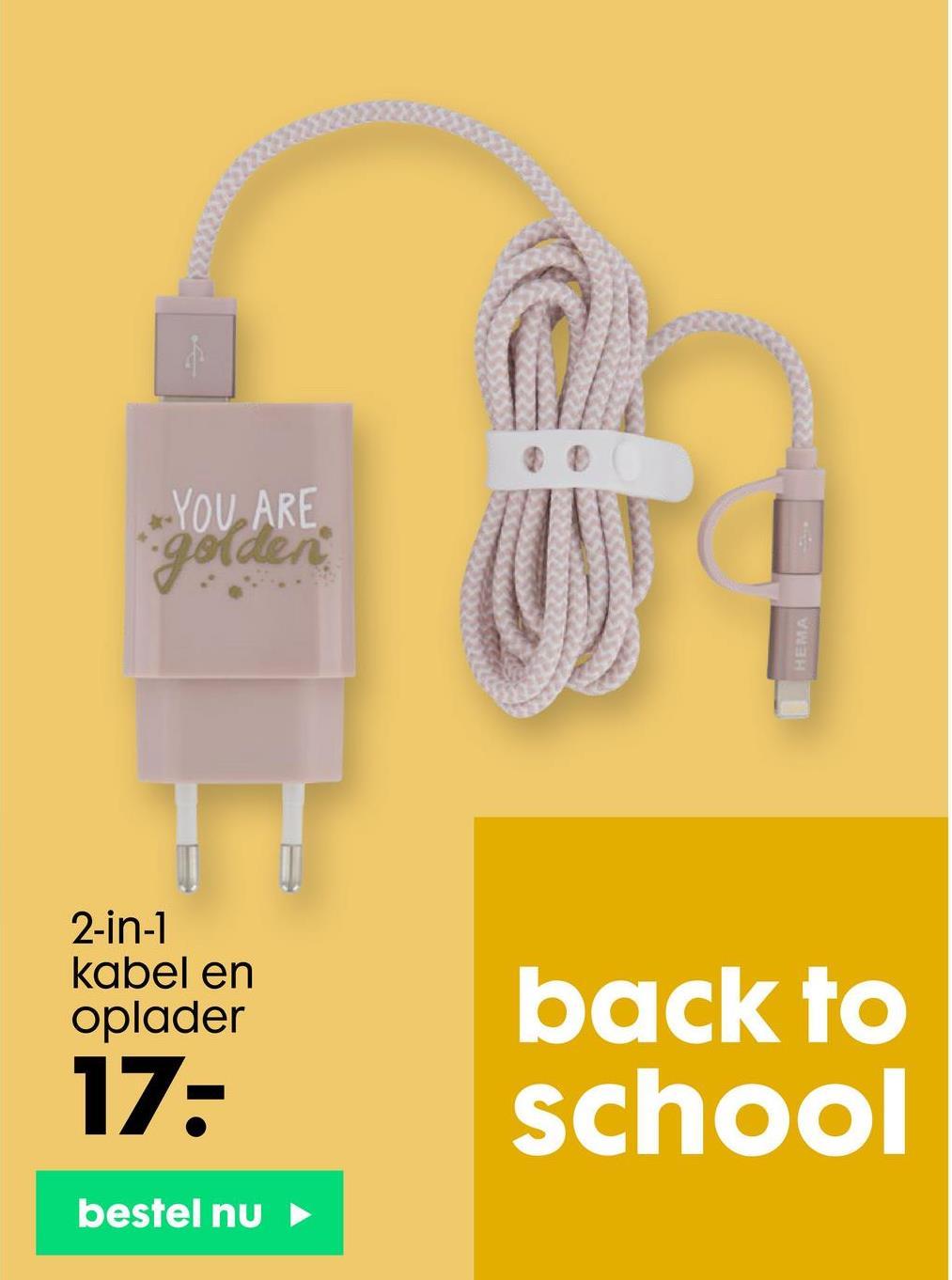 YOU ARE golden HEMA 2-in-1 kabel en oplader 17: back to school bestel nu