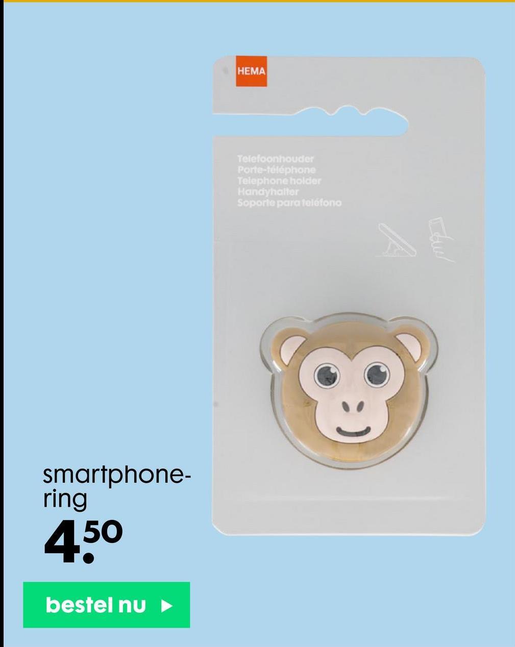HEMA Telefoonhouder Porte-téléphone Telephone holder Handyhalter Soporte para teléfono Lewe smartphone- ring 450 bestel nu