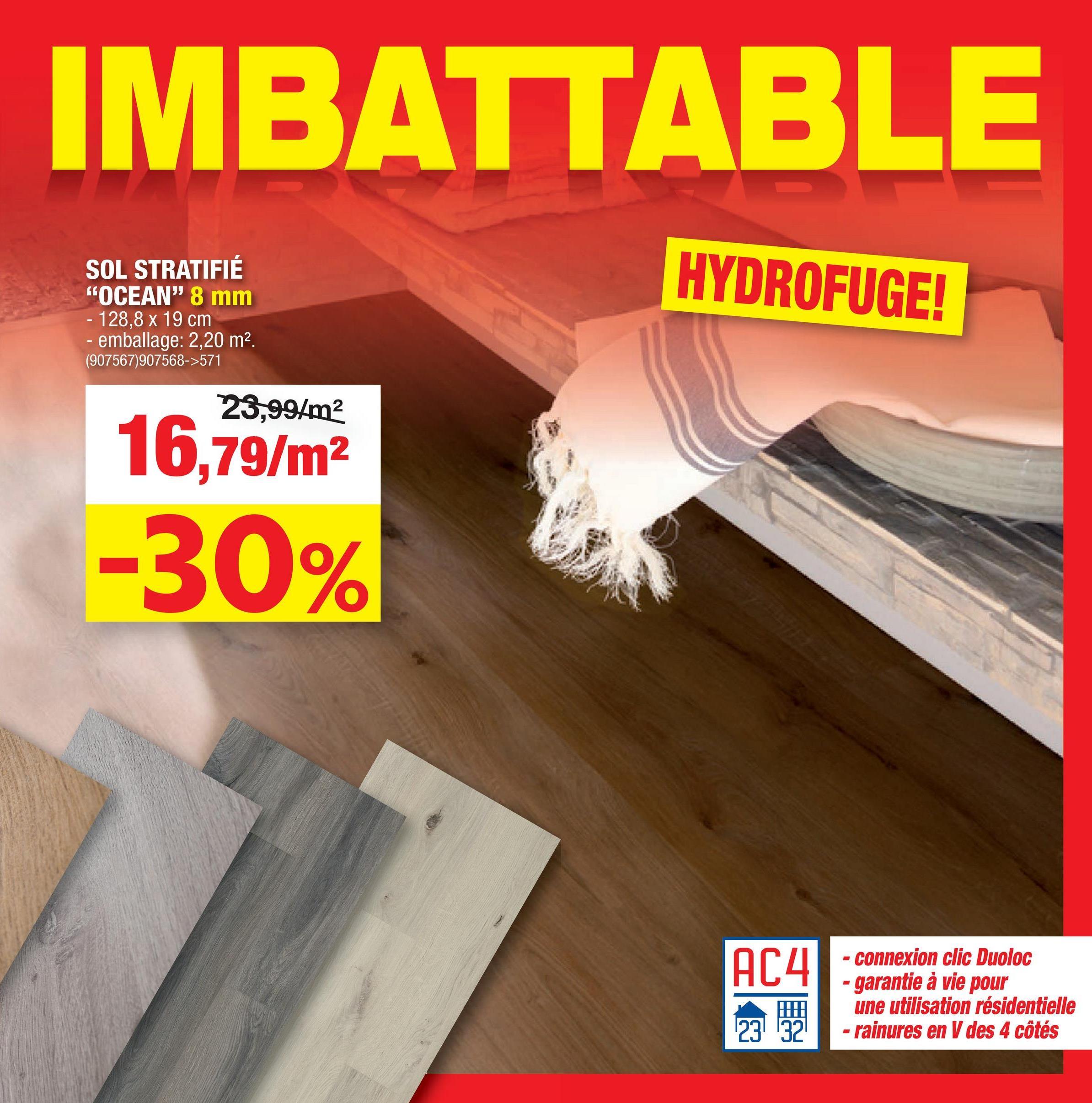 """IMBATTABLE HYDROFUGE! SOL STRATIFIÉ """"OCEAN"""" 8 mm - 128,8 x 19 cm emballage: 2,20 m2 (907567)907568->571 23,99/m2 16,79/m -30% AC4 - connexion clic Duoloc garantie à vie pour une utilisation résidentielle - rainures en V des 4 côtés 23 32"""