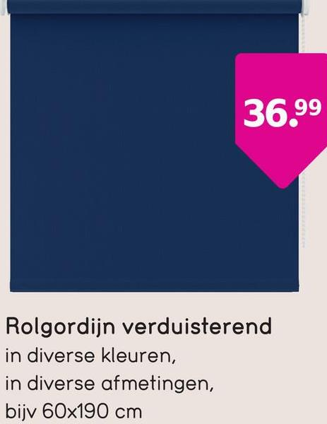 36.99 Rolgordijn verduisterend in diverse kleuren, in diverse afmetingen, bijv 60x190 cm
