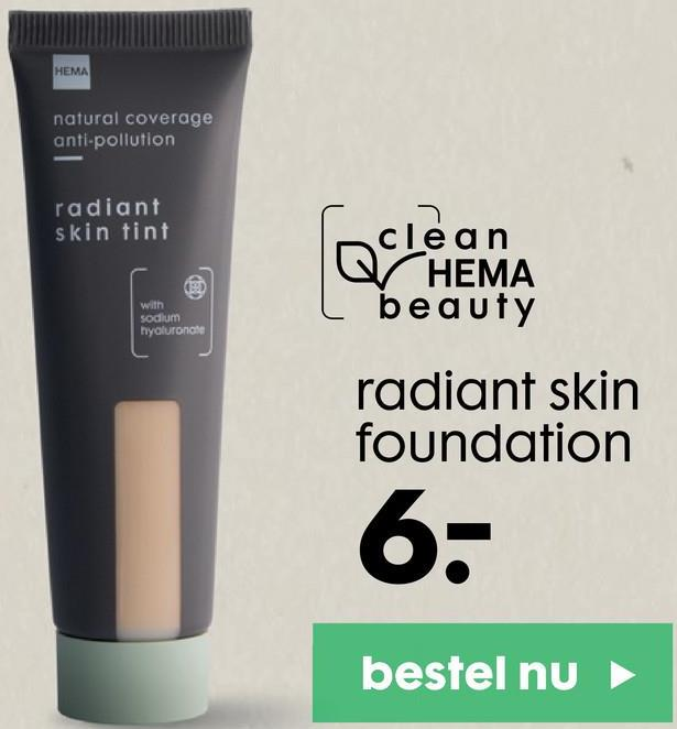 HEMA natural coverage anti-pollution radiant skin tint clean HEMA beauty with sodium hyaluronate radiant skin foundation 6- bestel nu