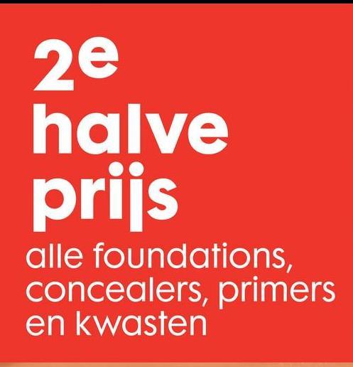 2e halve prijs alle foundations, concealers, primers en kwasten