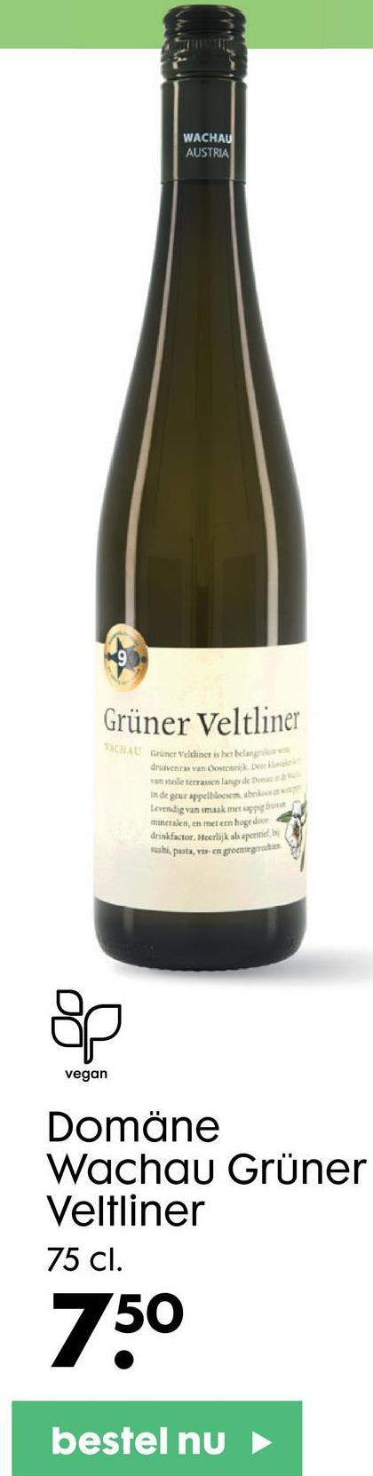 WACHAU AUSTRIA Grüner Veltliner EXCHAL Gruner Veltliner is het belang druivens van Oostenrik antele terrassen langs de in de geur appelleren skot Levendig van smaak merapper mineralen, en met een hoge door drinkfactor. Heerlijk als aperitiedot whi, pusta, vis en groentegerechten & 요 vegan Domäne Wachau Grüner Veltliner 75 cl. 750 bestel nu