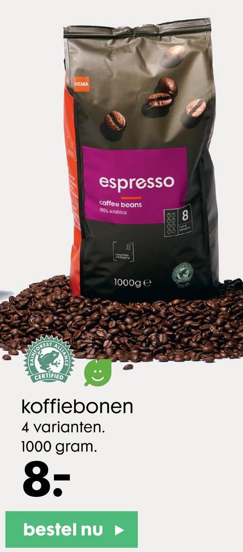 HEMA espresso coffee beans ĐỘ Alớp ca 8 00 ron 00 cm 5 une 1000g e ALLIAN FOREST CERTIFIED koffiebonen 4 varianten. 1000 gram. 8. bestel nu